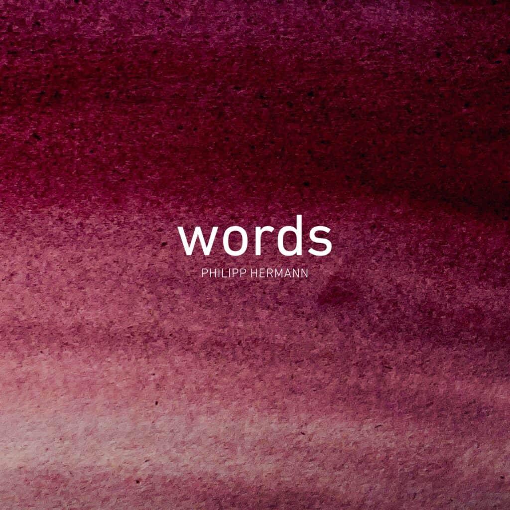 """Das ist das Cover von Philipp Hermanns Debüt-Album """"words"""", auf dem man auch das erste klangGeschenk für Lotta findet. Bei klangGeschenk schreiben wir persönliche Songs für Kinder."""